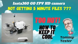 Insta360 GO FPV | Thernal Tests for 5 minute mode | How to Keep It Cool