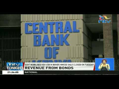Government mobilises ksh 45 billion in bonds whose sale closed on Tuesday