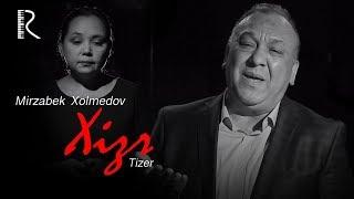 Mirzabek Xolmedov - Xizr (tizer) | Мирзабек Холмедов - Хизр (тизер)