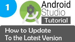 How to Update Android Studio to the Latest Version