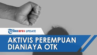 Aktivis Dianiaya OTK, Diduga terkait Laporan Kasus Pencabulan oleh Anak Tokoh Agama