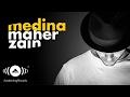 Maher Zain - Medina   ماهر زين - مدينة (Official Audio)