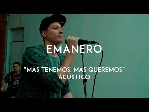 Emanero video Más tenemos, más queremos - CMTV Acústico 2016