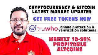 Bitcoin What Next? Truwho ICO - GET FREE TOKENS. Weekly 10-20% Profitable Altcoins.