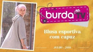Burda na TV 98 – Blusa com capuz