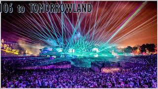 106 to Tomorrowland - Uplifting and Melodic Trance