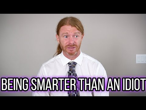 Being Smarter Than an Idiot