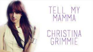 Tell my mama ~ Christina Grimme Lyrics