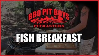 Fish Breakfast by the BBQ Pit Boys