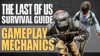 Gameplay Mechanics - The Last of Us Factions Survival Guide