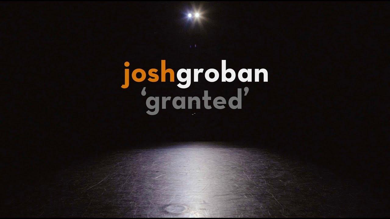 Josh Groban – Granted