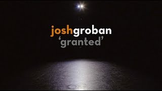 Granted (Letra) - Josh Groban  (Video)