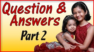 Questions and Answers Part 2 | Q&A | #Kids #Interview | Life Style | Cute Sisters