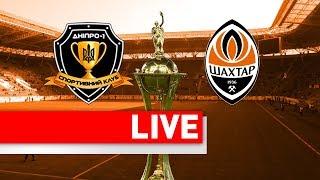 LIVE. Днепр-1 – Шахтер. Онлайн-трансляция из Днепра | Полуфинал Кубка Украины
