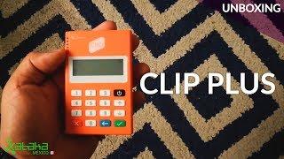 Clip Plus, UNBOXING: acepta tarjetas de crédito y débito con tu smartphone