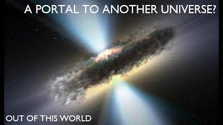 White Holes - Gateways to Other Universes?