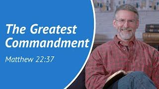 The Greatest Commandment - Daily Devotion