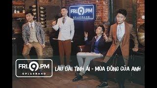 [FRI.9.PM] - Tập 1 | Liên Khúc Lâu Đài Tình Ái - Mùa Đông Của Anh | OPlus Band