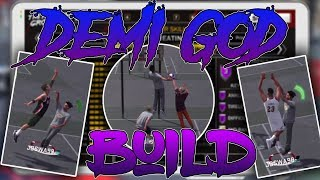DEMI GOD BUILD | NBA 2K18 | BEST PLAYER IN THE GAME | UNGUARDABLE