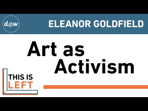 This is Left: Art as Activism - Eleanor Goldfield