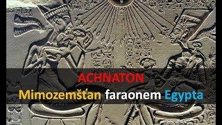 Achnaton - mimozemšťan faraónom Egypta