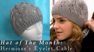 Hat of The Month | Jan. 2015 | Hermione's Eyelet Cable HBP