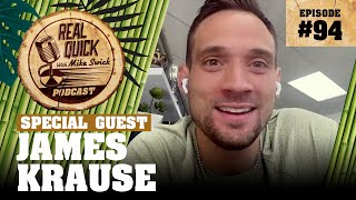 #94 James Krause (UFC Fighter / Coach) | Real Quick With Mike Swick Podcast