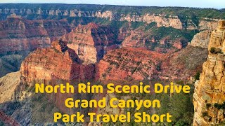 Grand Canyon National Park - North Rim Scenic Drive - Park Travel Short