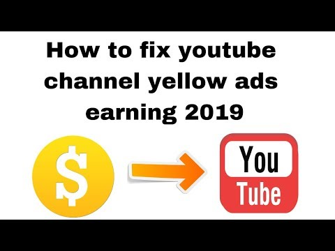 How to fix youtube channel yellow ads earning 2019