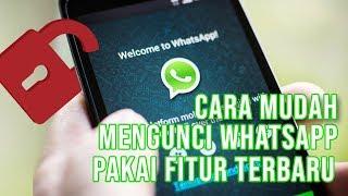 Cara Mudah Mengunci WhatsApp Pakai Fitur Terbaru