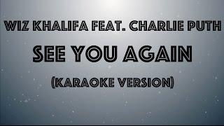 Wiz Khalifa feat. Charlie Puth -  See You Again (Karaoke Version by Karaoke Hits)