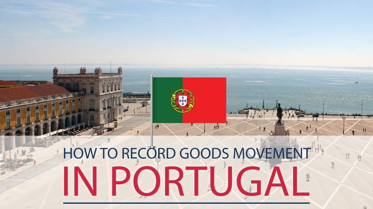 How to record goods movement in Portugal