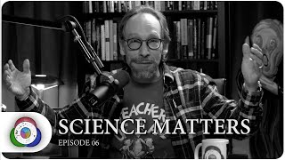 Science Matters with Lawrence Krauss: episode 6