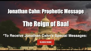 Johnathan Cahn – The Reign of Baal
