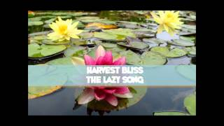 Harvest Bliss -  The Lazy Song