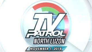 TV Patrol North Luzon - November 1, 2018