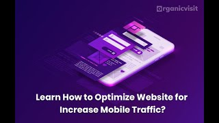 Learn How to Optimize Websites for Increase Mobile Traffic?