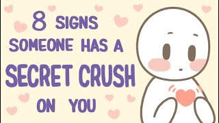 8 Signs Someone Has A Secret Crush On You