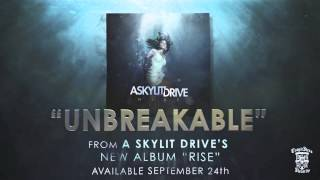 A SKYLIT DRIVE  - Unbreakable
