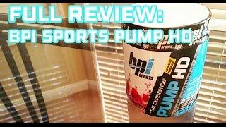 FULL REVIEW: BPI Sports PUMP HD