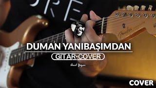 Duman - Yanıbaşımdan (Gitar Cover)