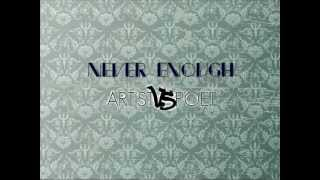 Never Enough - Artist vs Poet (lyrics)