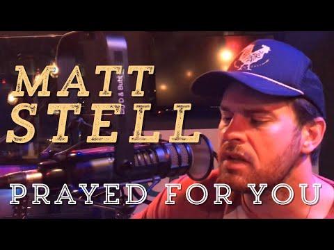 Matt Stell - Prayed For You