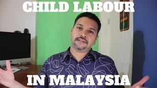 CHILD LABOUR IN MALAYSIA!