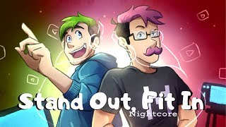 STAND OUT, FIT IN | Nightcore ~Request~