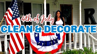 CLEAN + DECORATE WITH ME | 4TH OF JULY DECORATING IDEAS | PATRIOTIC FARMHOUSE DECOR