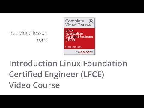LFCE Linux Foundation Certified Engineer video course introduction ...