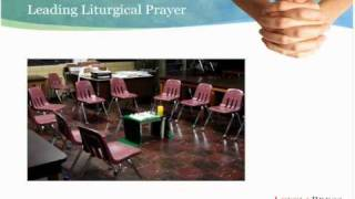 How to Lead Liturgical Prayer, part 3, brought to you by Loyola Press