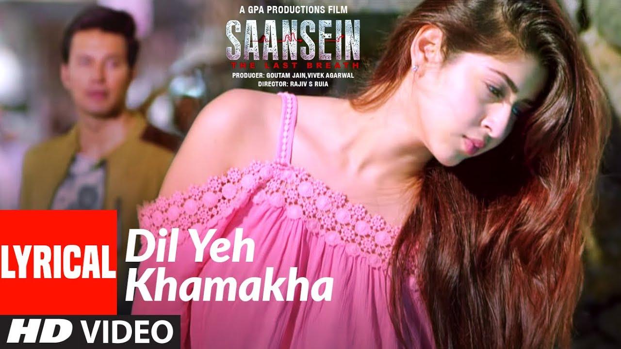 DIL YEH KHAMAKHA-SAANSEIN Full Song Lyrics | Rajneesh Duggal, Sonarika Bhadoria