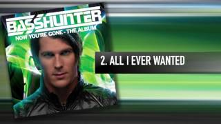 2. Basshunter   All I Ever Wanted